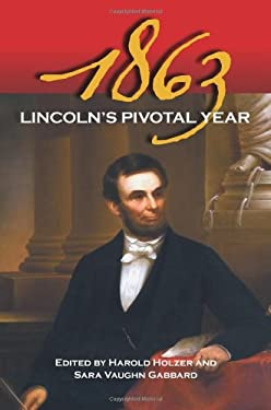 1863: Lincoln's Pivotal Year 9780809332465