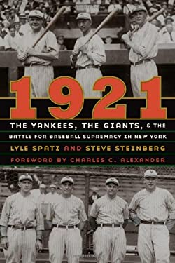 1921: The Yankees, the Giants, and the Battle for Baseball Supremacy in New York 9780803220607