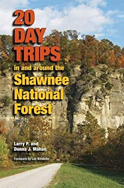 20 Day Trips in and Around the Shawnee National Forest 9780809332557