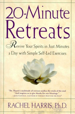 20-Minute Retreats: Revive Your Spirit in Just Minutes a Day with Simple Self-Led Practices 9780805064513