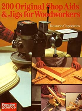 200 Original Shop AIDS & Jigs for Woodworkers 9780806965826