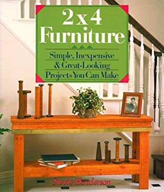 2x4 Furniture: Simple, Inexpensive & Great-Looking Projects You Can Make 9780806902944