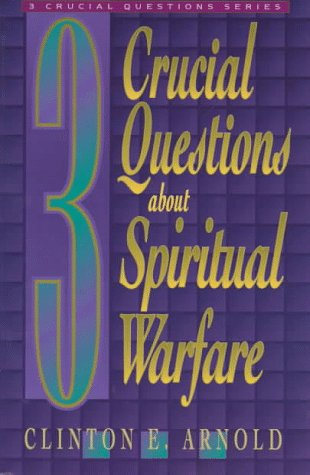 3 Crucial Questions about Spiritual Warfare 9780801057847