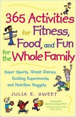365 Activities for Fitness, Food, and Fun for the Whole Family 9780809297672