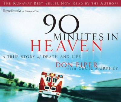 90 Minutes in Heaven: A True Story of Life and Death 9780800744366