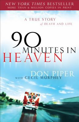 90 Minutes in Heaven: A True Story of Death & Life 9780800759490