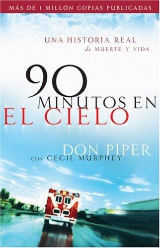 90 Minutos En El Cielo: Una Historia Real de Vida y Muerte 9780800731748
