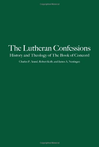 The Lutheran Confessions: History and Theology of the Book of Concord