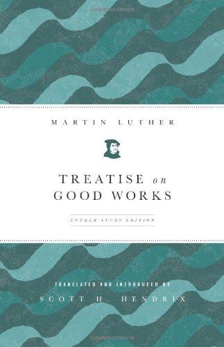 Treatise on Good Works 9780800698935