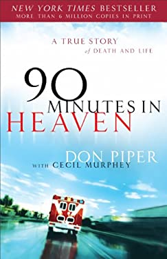 90 Minutes in Heaven: A True Story of Death and Life 9780800719050
