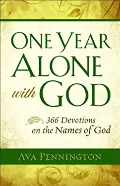 One Year Alone with God: 366 Devotions on the Names of God 9780800719517