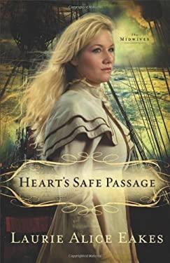 Heart's Safe Passage 9780800719852