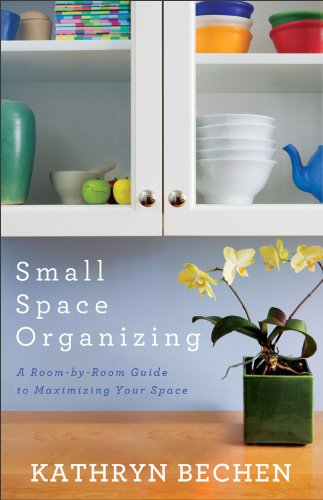 Small Space Organizing: A Room-By-Room Guide to Maximizing Your Space 9780800720285