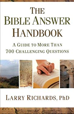 The Bible Answer Handbook: A Guide to More Than 700 Challenging Questions 9780800720759