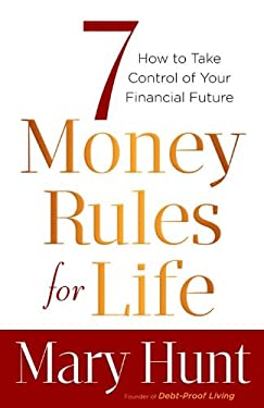 7 Money Rules for Life: How to Take Control of Your Financial Future 9780800721121