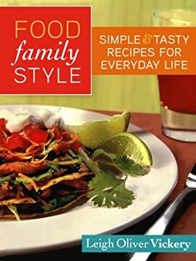 Food Family Style: Simple and Tasty Recipes for Everyday Life 9780800721145