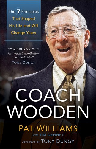 Coach Wooden: The 7 Principles That Shaped His Life and Will Change Yours 9780800721275