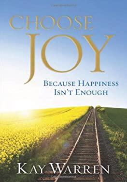 Choose Joy: Because Happiness Isn't Enough 9780800721725