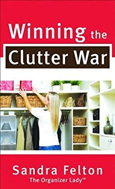 Winning the Clutter War 9780800788094