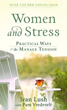 Women and Stress: Practical Ways to Manage Tension 9780800788100