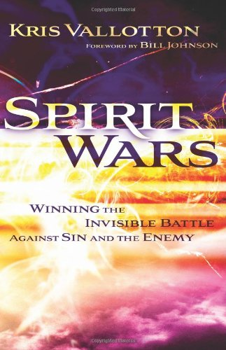 Spirit Wars: Winning the Invisible Battle Against Sin and the Enemy 9780800794934