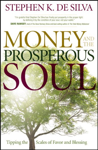 Money and the Prosperous Soul: Tipping the Scales of Favor and Blessing 9780800794965