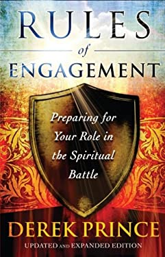 Rules of Engagement: Preparing for Your Role in the Spiritual Battle 9780800795283