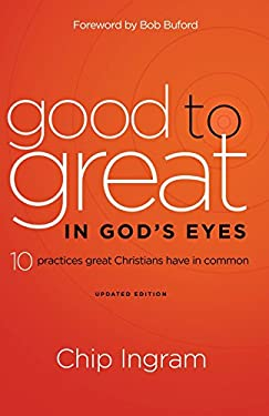Good to Great in God's Eyes: 10 Practices Great Christians Have in Common 9780801014277