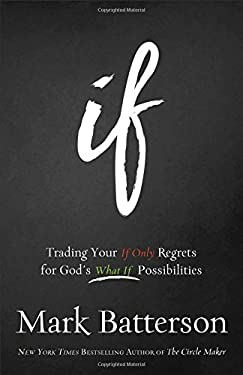 If : Trading Your If Only Regrets for God's What If Possibilities