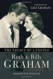 Ruth and Billy Graham: The Legacy of a Couple 23612883