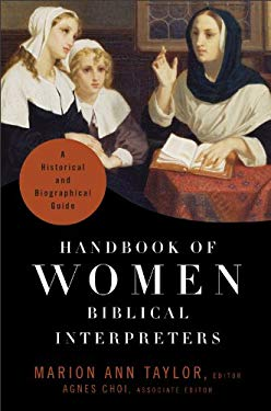 Handbook of Women Biblical Interpreters: A Historical and Biographical Guide 9780801033568