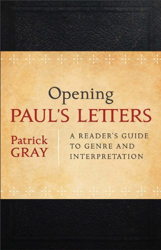 Opening Paul's Letters: A Reader's Guide to Genre and Interpretation 9780801039225
