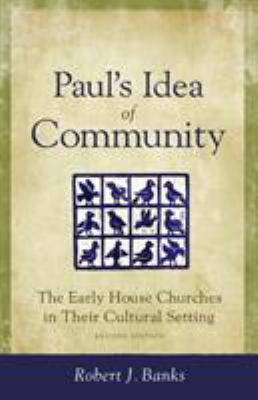 Paul's Idea of Community: The Early House Churches in Their Cultural Setting 9780801045547