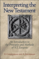 Interpreting the New Testament : An Introduction to the Principles and Methods of N. T. Exegesis