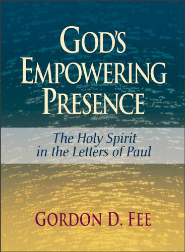 God's Empowering Presence: The Holy Spirit in the Letters of Paul 9780801046216