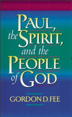 Paul, the Spirit, and the People of God 9780801046247