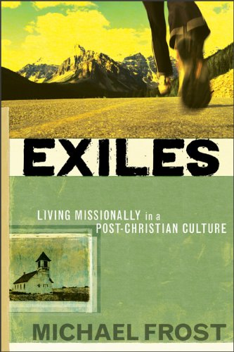 Exiles: Living Missionally in a Post-Christian Culture 9780801046278