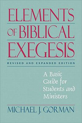Elements of Biblical Exegesis: A Basic Guide for Students and Ministers 9780801046407