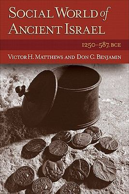 Social World of Ancient Israel: 1250-587 BCE 9780801047077