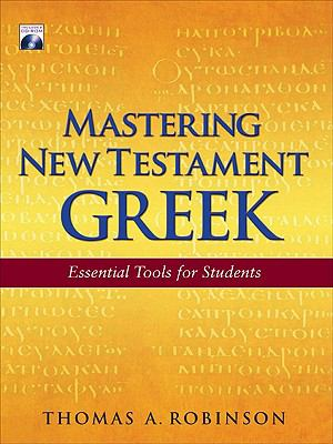 Mastering New Testament Greek: Essential Tools for Students [With CDROM] 9780801047558