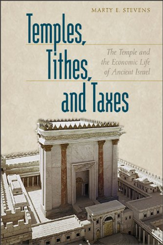 Temples, Tithes, and Taxes: The Temple and the Economic Life of Ancient Israel 9780801047770