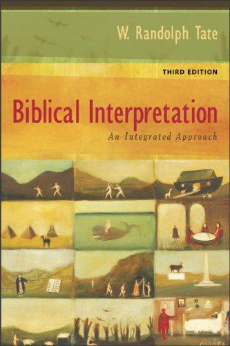 Biblical Interpretation: An Integrated Approach 9780801047824