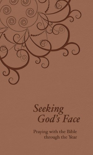 Seeking God's Face: Praying with the Bible Through the Year 9780801072642