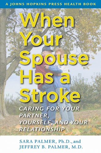 When Your Spouse Has a Stroke: Caring for Your Partner, Yourself, and Your Relationship 9780801898877