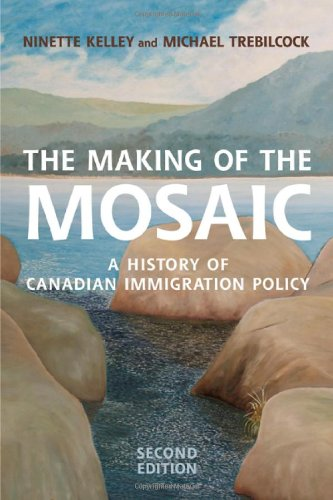 The Making of the Mosaic: A History of Canadian Immigration Policy, Second Edition