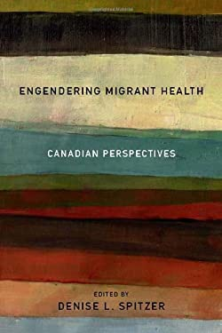Engendering Migrant Health: Canadian Perspectives 9780802095626