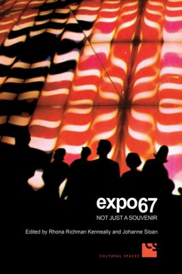 Expo 67: Not Just a Souvenir 9780802096494