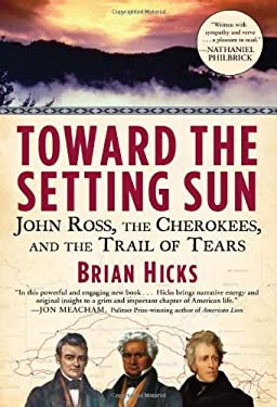 Toward the Setting Sun: John Ross, the Cherokees and the Trail of Tears 9780802119636