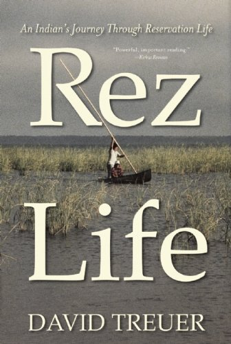 Rez Life: An Indian's Journey Through Reservation Life 9780802119711
