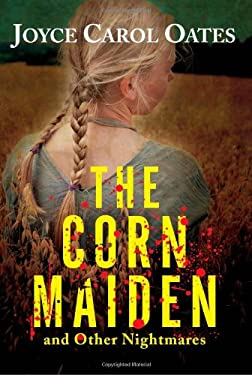 The Corn Maiden and Other Nightmares 9780802126023